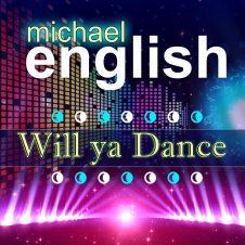 WILL YA DANCE