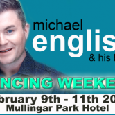 MICHAEL ENGLISH DANCING WEEKEND – MULLINGAR PARK HOTEL, MULLINGAR
