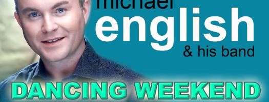 MICHAEL ENGLISH DANCING WEEKEND MULLINGAR