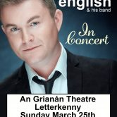 CONCERT – AN GRIANÁN THEATRE, LETTERKENNY (SOLD OUT)