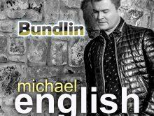 """BUNDLIN"" – THE NEW SINGLE FROM MICHAEL ENGLISH"