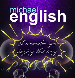 Michael english - I remember you singing this song