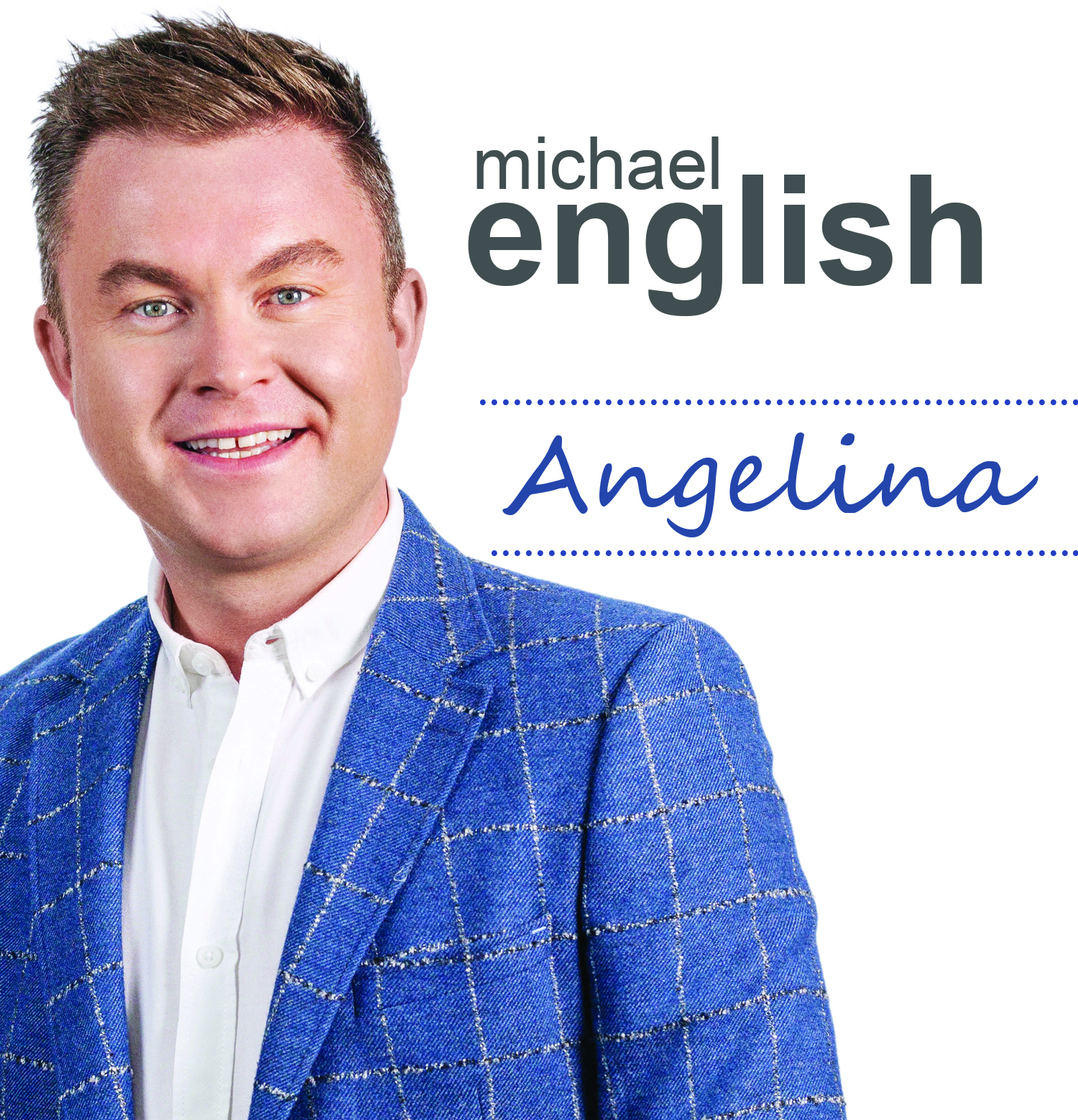 ANGELINA – NEW SINGLE FROM MICHAEL ENGLISH Michael English