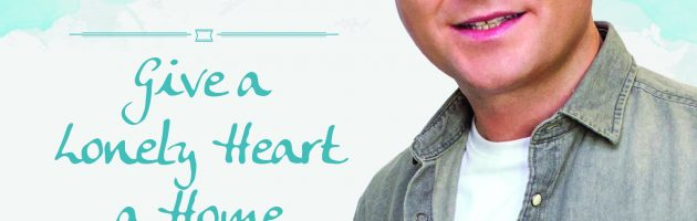 NEW SINGLE  – GIVE A LONELY HEART A HOME