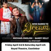 WHO DARES TO DREAM MUSICAL – ROYAL THEATRE, CASTLEBAR (POSTPONED)