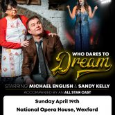 WHO DARES TO DREAM MUSICAL – NATIONAL OPERA HOUSE, WEXFORD (POSTPONED)
