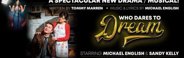 Who Dares To Dream – Musical Reschedule Announcement