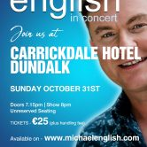 CONCERT – CARRICKDALE HOTEL, DUNDALK, CO. LOUTH